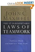 by John C. Maxwell The 17 Indisputable Laws of Teamwork: Embrace Them and Empower Your Team [Unabridged](text only)1st (First) edition[Hardcover]2001