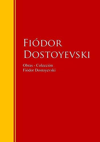 Obras – Colección de Fiódor Dostoyevski: Biblioteca de Grandes Escritores