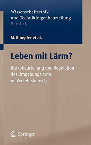 Leben mit Lärm?: Risikobeurteilung und Regulation des Umgebungslärms im Verkehrsbereich (Ethics of Science and Technology Assessment (28))
