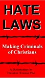 Hate Laws: Making Criminals of Christians