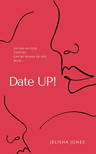 Date UP: Tips on How to Survive Dating in Your 30s! (English Edition)