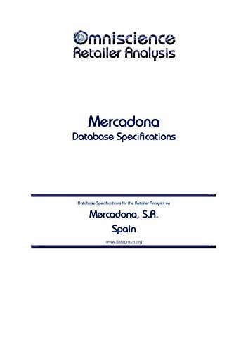 Mercadona, S.A. - Spain: Retailer Analysis Database Specifications (Omniscience Retailer Analysis - Spain Book 64981) (English Edition)