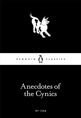 Anecdotes of the Cynics (Penguin Little Black Classics)