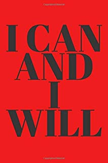 I Can And I Will: Perfect for an original, unique gift. Perfect for notes and writing everything you need to have on hand. Perfect as a motivational ... find him !!! (110 Pages, Blank, 6 x 9).
