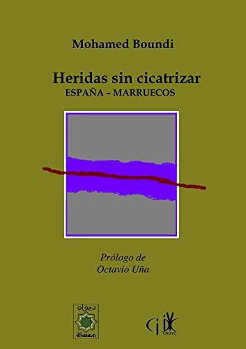 Marruecos - España: Heridas sin Cicatrizar eBook: Boundi, Mohamed: Amazon.es: Tienda Kindle
