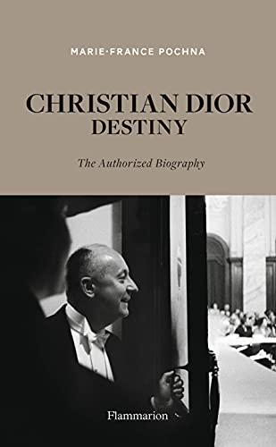 Christian Dior: Destiny: The Authorized Biography