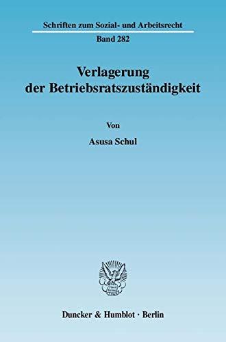 Schul, A: Verlagerung der Betriebsratszuständigkeit