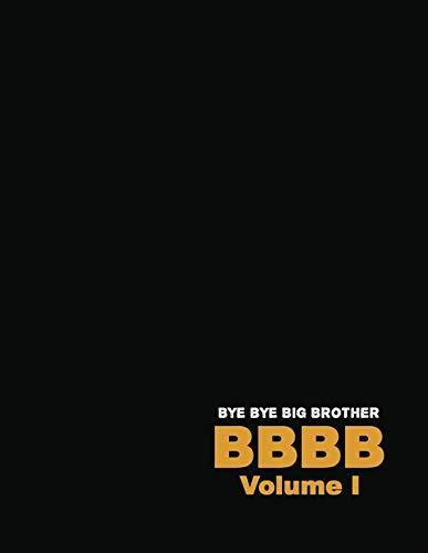 Bye Bye Big Brother: Volume I