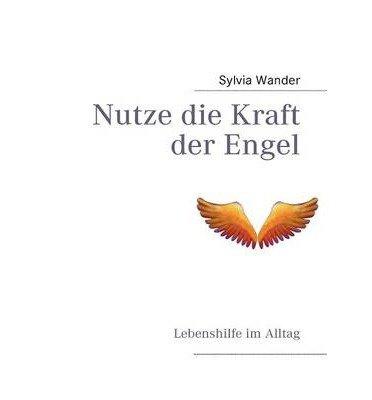 [ NUTZE DIE KRAFT DER ENGEL (GERMAN) ] BY Wander, Sylvia ( Author ) [ 2009 ] Paperback
