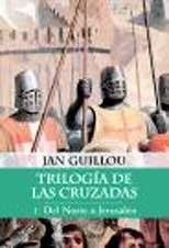Trilogía de las Cruzadas I. Del Norte a Jerusalén (Planeta Internacional)