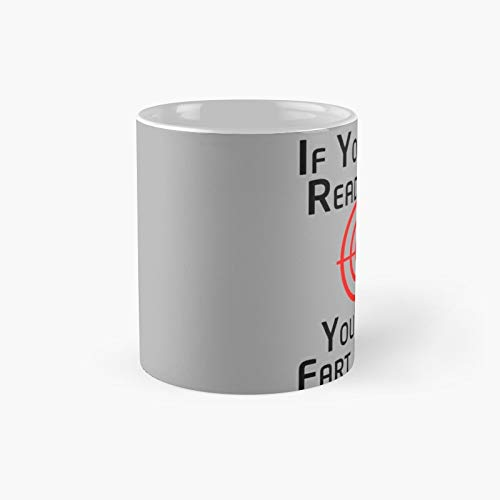 If You Can Read This You're In Fart Range - Funny Halloween Classic Mug Gift Coffee Tea Cup White 11 Oz The Best Gift For Holidays.