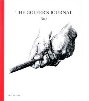 Single Issue Magazine The Golfer's Journal #3 (Spring, 2018) Book