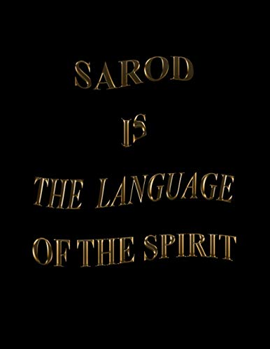 Sarod Is The Language Of The Spirit: Blank Sheet Sarod Music Notebook, Manuscript Staff paper for Notes. Composition Notebook 13 Staves, 8.5 x 11, 110 Pages