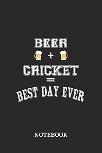 BEER + CRICKET = Best Day Ever Notebook: 6x9 inches - 110 blank numbered pages • Greatest Alcohol drinking Journal for the best notes, memories and drunk thoughts • Gift, Present Idea