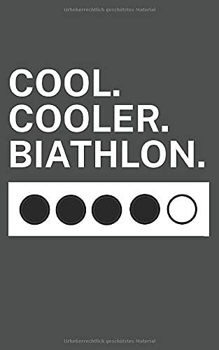 Cool Cooler Biathlon: Notizbuch mit Biathlon oder Zweifach-Kampf Design. 120 Seiten mit Seitenzahlen. Für Notizen oder als Geschenk für Biatlethen.
