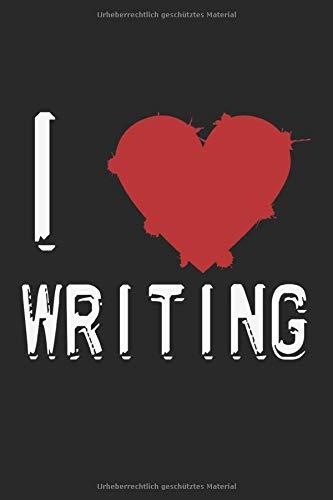 I love writing: A5 Notizbuch punktiert dot grid Autor Schriftsteller Autoren Schreiben Schreibkunst