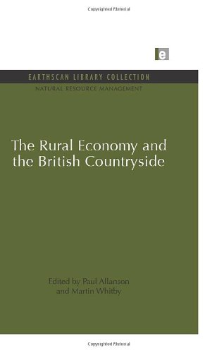 The Rural Economy and the British Countryside (Earthscan Library Collection: Natural Resource Management Set, Band 6)