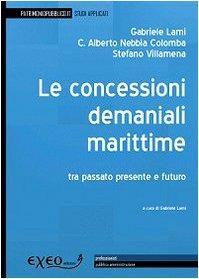 Le concessioni demaniali marittime. Tra passato, presente, futuro (Studi applicati di patrimoniopubblico.it)