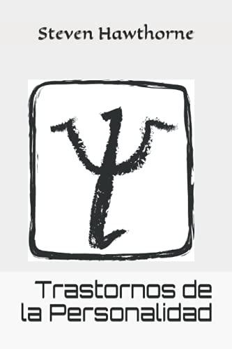 Trastornos de la Personalidad (TRASTORNOS de la PERSONALIDAD. PSICOLOGÍA.) (Spanish Edition)