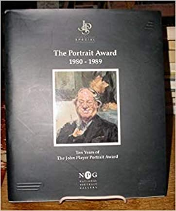 The Portrait Award 1980-1989 - Ten Years Of The John Player Portrait Award