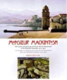 On the Trail of Monsieur Mackintosh - The Travels and Paintings of Charles Rennie Mackintosh in the Pyrenees Orientales 1923-1927