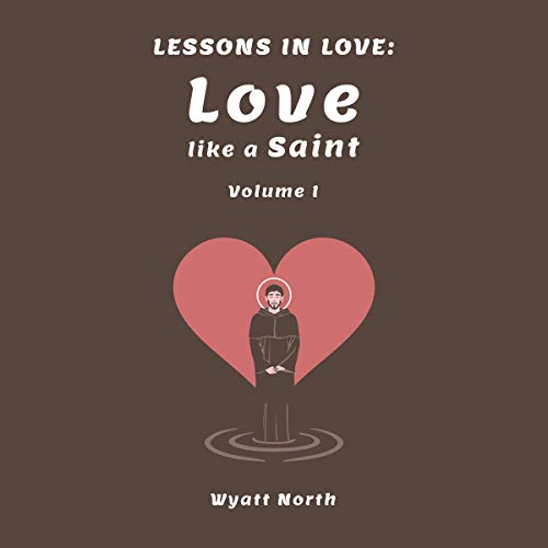 Lessons in Love: Love Like a Saint (Volume 1) audiobook cover art
