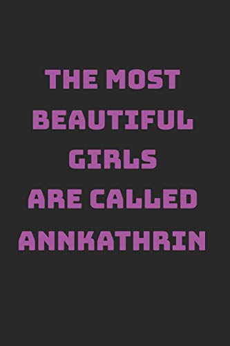 Annkathrin Girl Woman Notebook: Blank Paper Journal 6x9 - 120 Pages