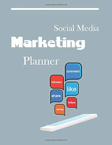 Social Media Marketing Planner: Social Media Workbook for Teens, Daily Influencer Planner, Marketing Strategy Tracker, Content Calendar