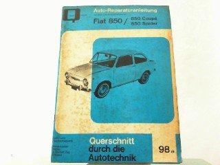 Auto-Reparaturanleitung mit Maß- und Einstelltabelle für: Fiat 850 Coupe / 850 Spider. Querschnitt durch die Autotechnik Heft 98a.