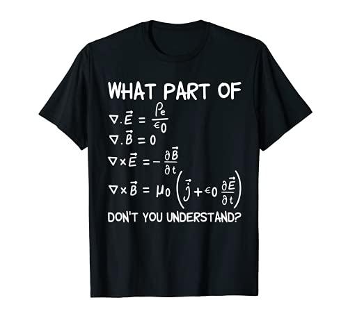 Quelle partie des équations de Maxwell ne comprenez-vous pas T-Shirt