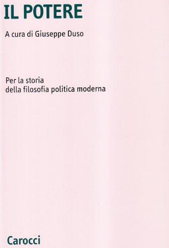 Il potere. Per la storia della filosofia politica moderna