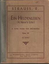 Strauss Ein Heldenleben Op.40 (A Hero`s Life) , A Tone Poem for Orchestra Score, Published by International Music Company.