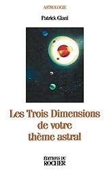 Les Trois Dimensions de votre thème astral de Patrick Giani