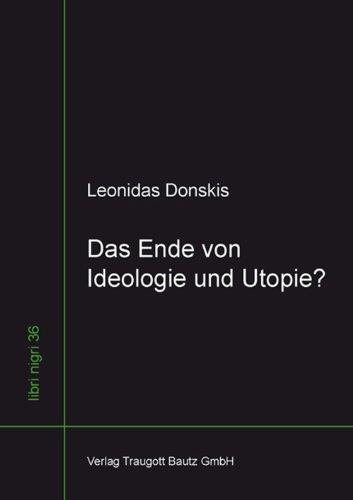 Leonidas Donskis  Das Ende von Ideologie und Utopie?: Moralvorstellung und Kulturkritik im 20. Jahrhundert (libri nigri 36) (German Edition)