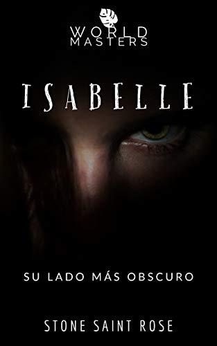 ISABELLE: Su lado más obscuro de STONE SAINT ROSE