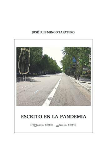 ESCRITO EN LA PANDEMIA (MARZO 2020 - JUNIO 2021