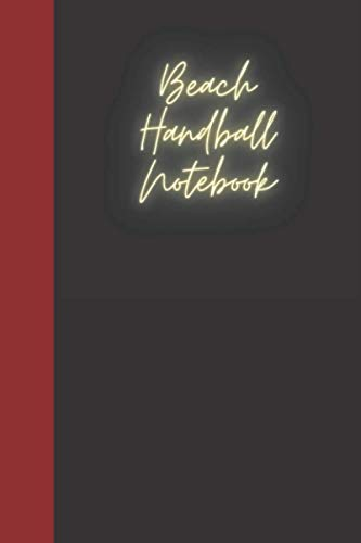 Beach Handball Notebook: A notebook for you to celebrate your interests and put your thoughts to paper. Great gift for the Beach Handball enthusiast.