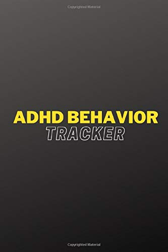 ADHD Behavior Tracker: Medication Planner | Log book for Kids and Adults | 100 Pages | 6x9 Inches
