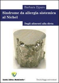 Sindrome da allergia sistemica al nichel. Dagli alimenti alla dieta