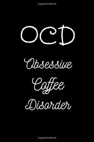 OCD Obsessive Coffee Disorder: Coffee Journal Notebook / Coffee Gifts Under 10 Dollars / Coffee Gift Journal / 6x9 Journal / Funny Notebook For The Office