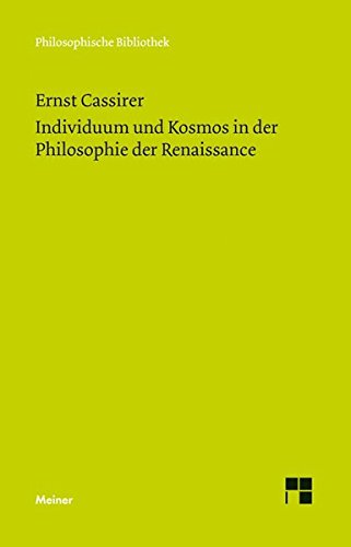 """Individuum und Kosmos in der Philosophie der Renaissance: Anhang: Some Remarks on the Question of the Originality of the Renaissance: Im Anhang: \""""Some ... the Renaissance\"""" (Philosophische Bibliothek)"""