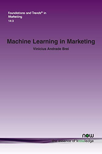 Compare Textbook Prices for Machine Learning in Marketing: Overview, Learning Strategies, Applications, and Future Developments Foundations and Trendsr in Marketing  ISBN 9781680837209 by Brei, Vinicius Andrade