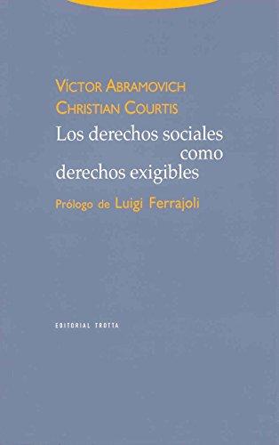 Los Derechos Sociales Como Derechos Exigibles (Estructuras y Procesos. Derecho)