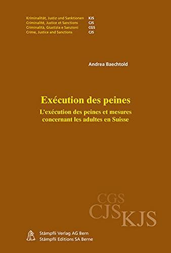 Exécution des peines: L'exécution des peines et mesures concernant les adultes en Suisse (Kriminalität, Justiz und Sanktionen. KJS)
