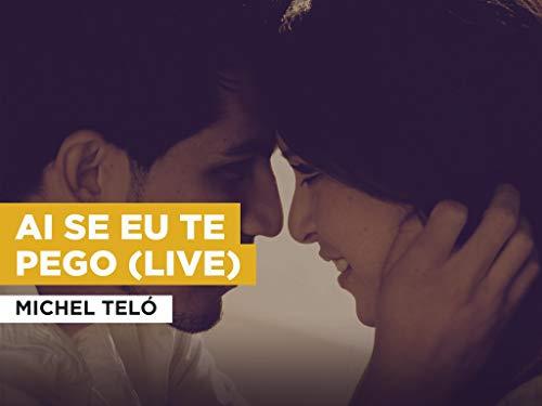 Ai se eu te pego (Live) al estilo de Michel Teló