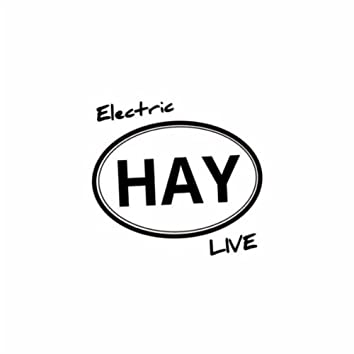 Electric Hay Live
