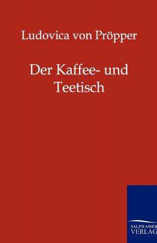 Der Kaffee- und Theetisch