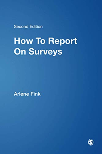 How To Report On Surveys (The Survey Kit, Number 10)