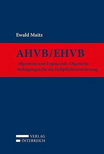AHVB/EHVB: Allgemeine und Ergänzende Allgemeine Bedingungen für die Haftpflichtversicherung