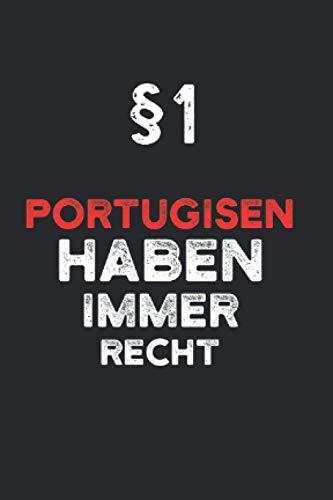 Notizbuch Portugal: Notizheft A6 als Geschenk-Idee für Portugiesen mit Humor / 120 Seiten liniert / als Tagebuch für Portugiesin mit dem Spruch §1 Portugiesen haben immer Recht